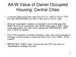 aa w value of owner occupied housing central cities