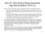 door 1 why did the racial ownership gap narrow before 1910 3