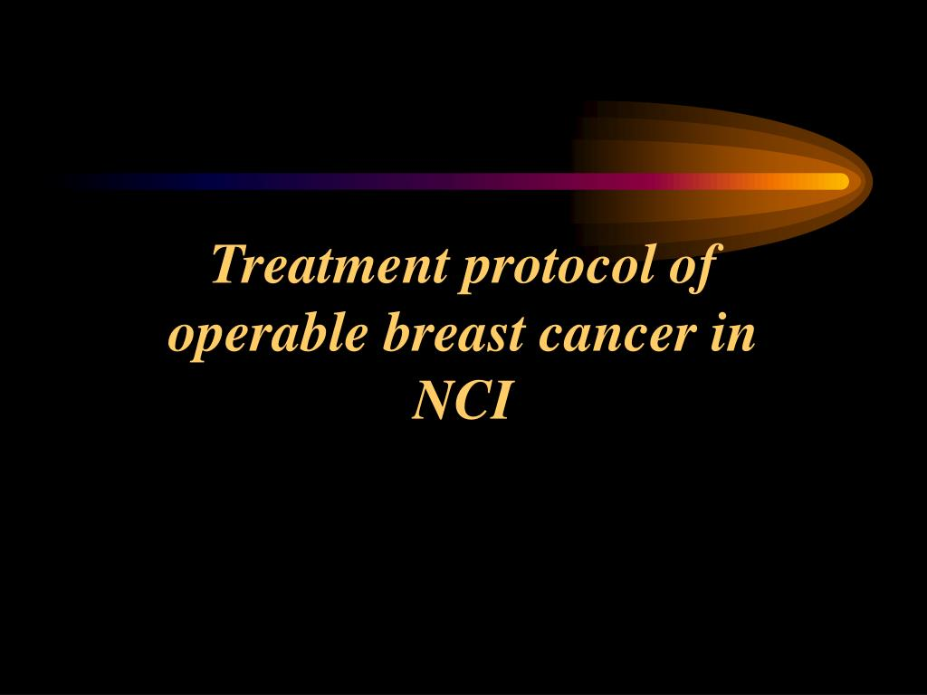 Treatment protocol of operable breast cancer in NCI