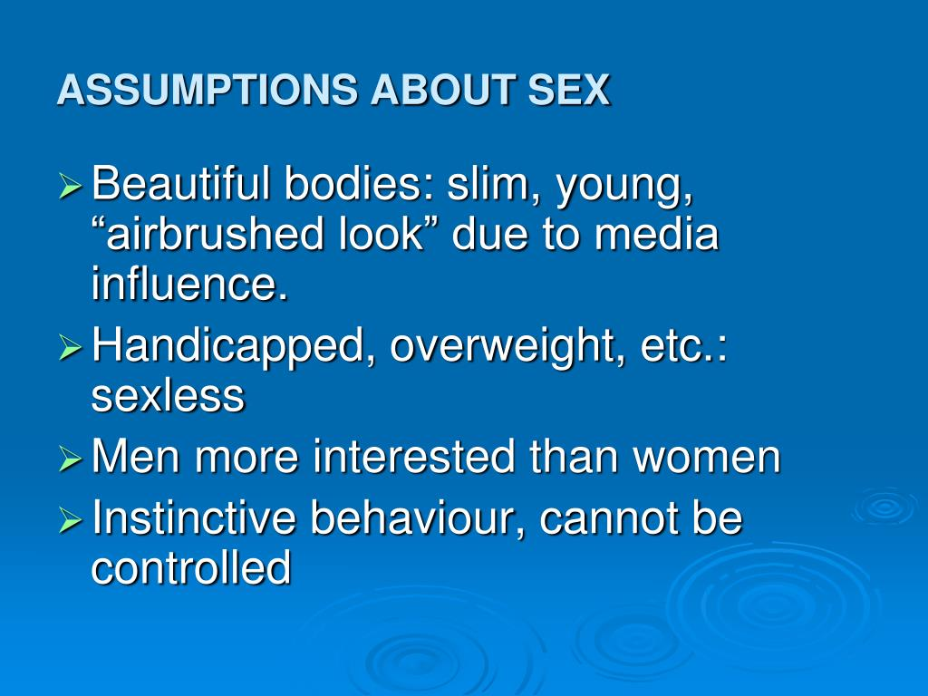 ASSUMPTIONS ABOUT SEX