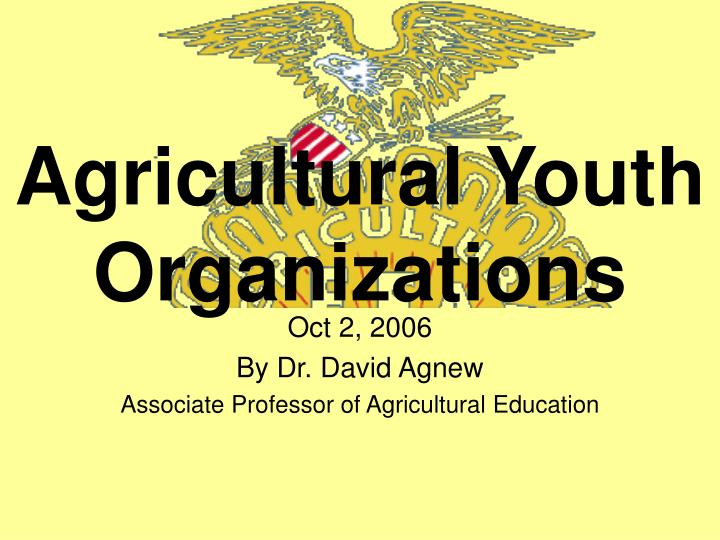 oct 2 2006 by dr david agnew associate professor of agricultural education n.