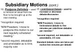 subsidiary motions cont