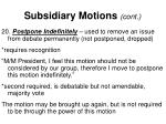 subsidiary motions cont3
