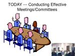 today conducting effective meetings committees
