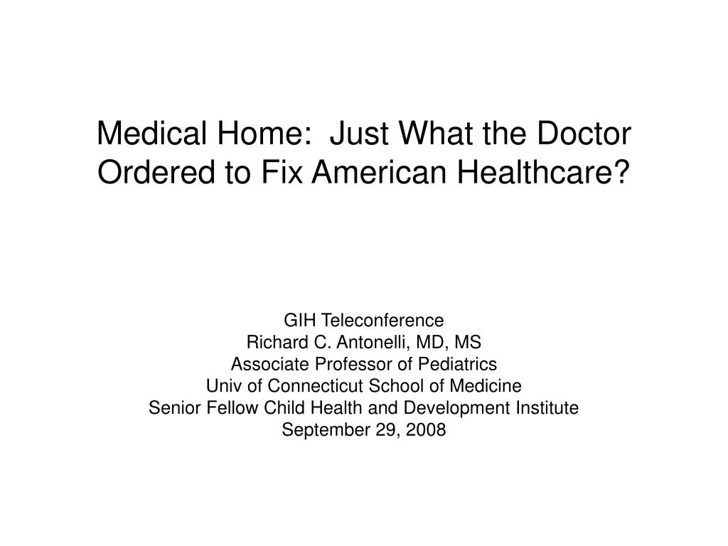 medical home just what the doctor ordered to fix american healthcare l.