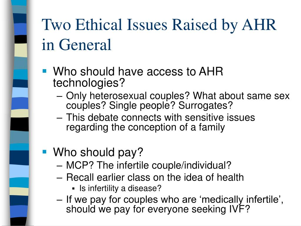 Two Ethical Issues Raised by AHR in General