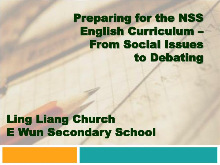 Preparing for the nss english curriculum from social issues to debating