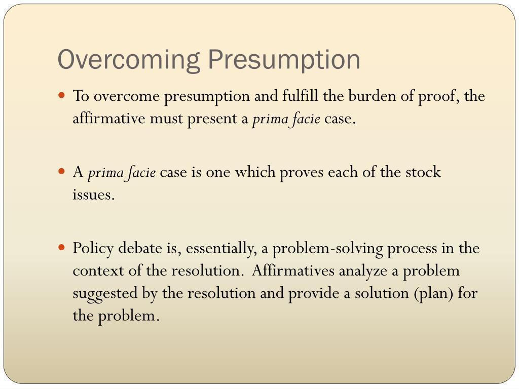Overcoming Presumption
