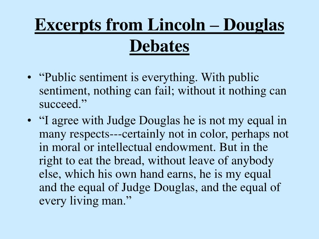 Excerpts from Lincoln – Douglas Debates