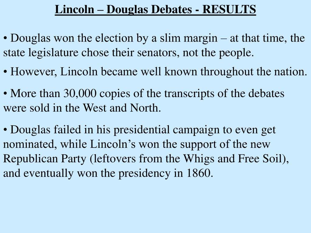 Lincoln – Douglas Debates - RESULTS