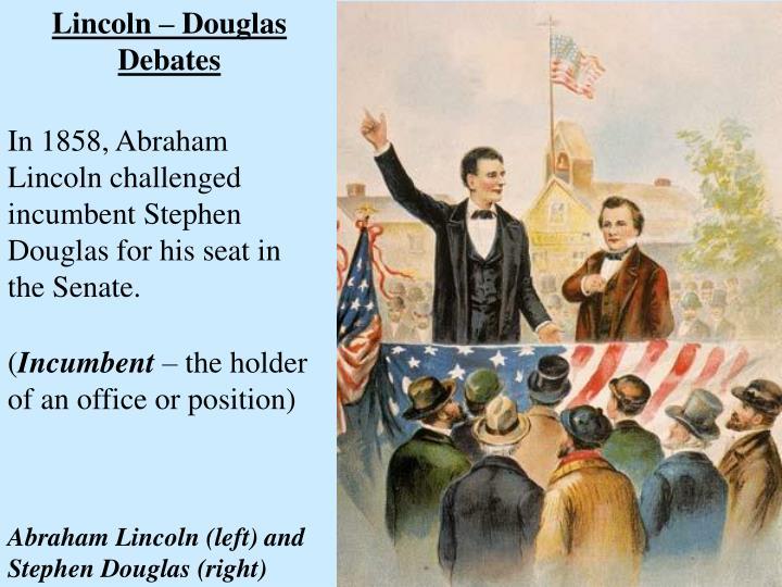 Lincoln – Douglas Debates