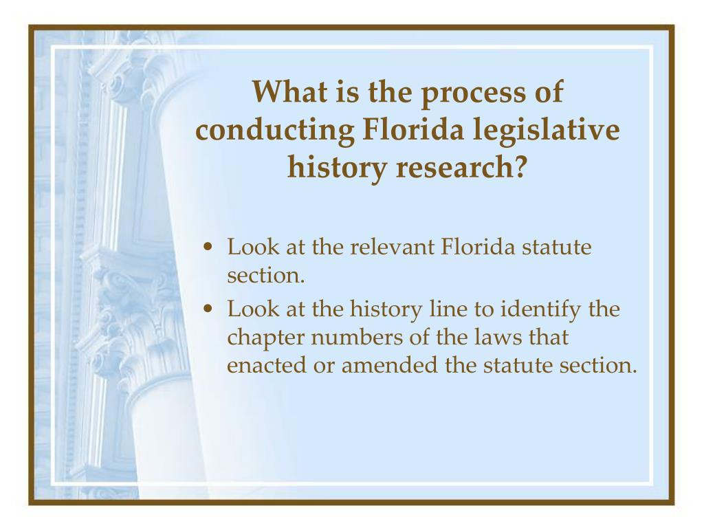 What is the process of conducting Florida legislative history research?