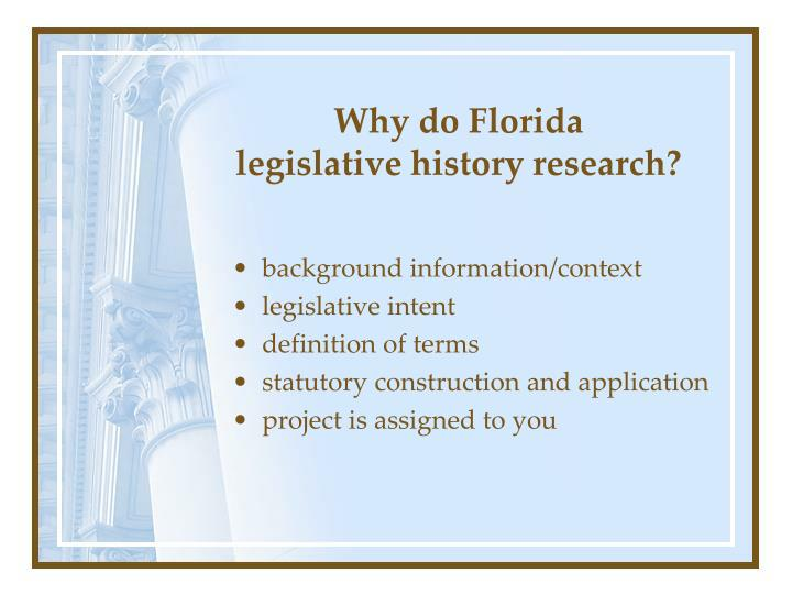 Why do florida legislative history research