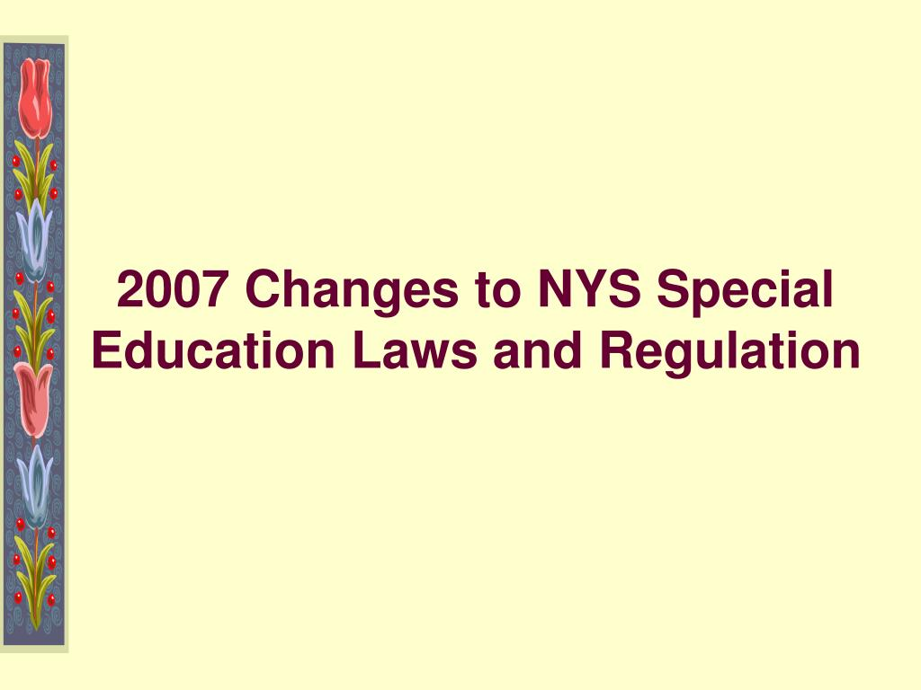 2007 Changes to NYS Special Education Laws and Regulation