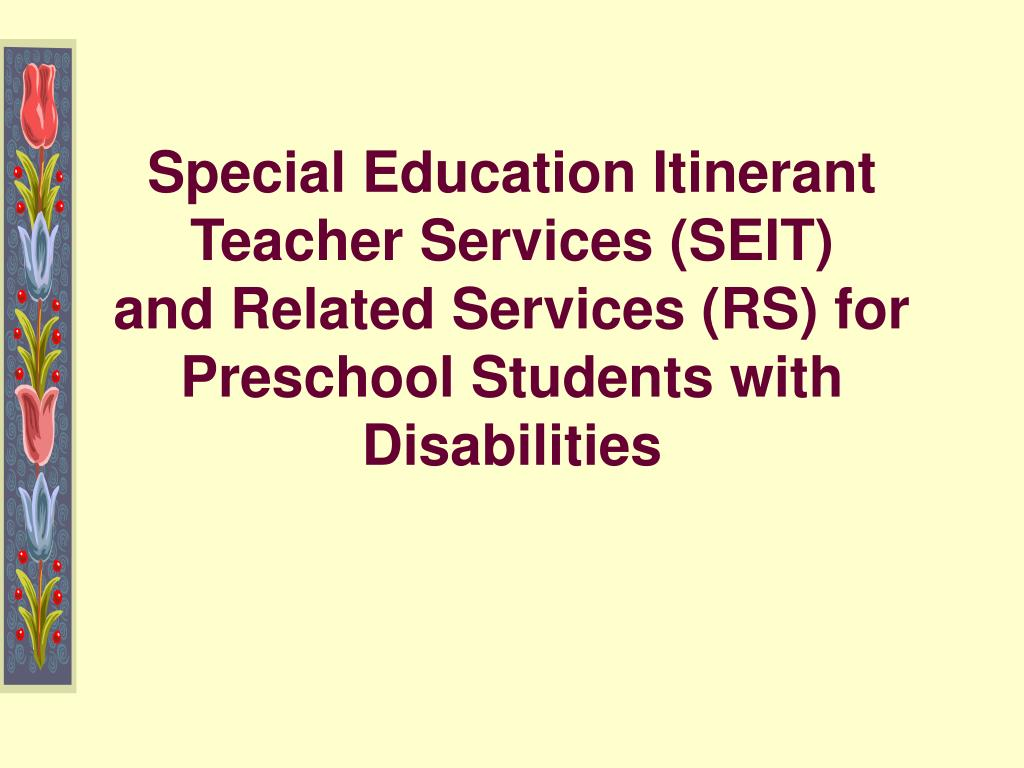 Special Education Itinerant Teacher Services (SEIT)
