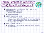 family separation allowance fsa type ii category t