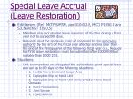 special leave accrual leave restoration