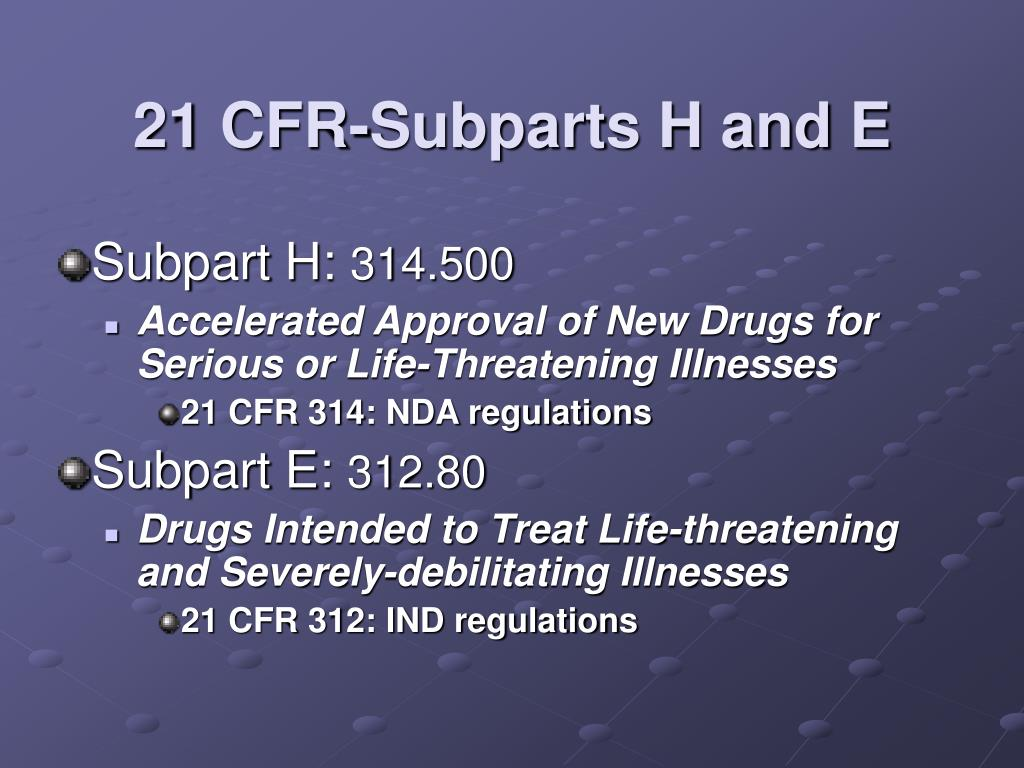 21 CFR-Subparts H and E