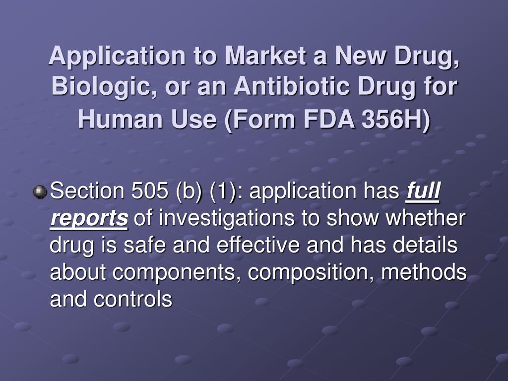 Application to Market a New Drug, Biologic, or an Antibiotic Drug for Human Use (Form FDA 356H)