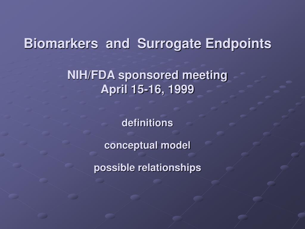 Biomarkers  and  Surrogate Endpoints