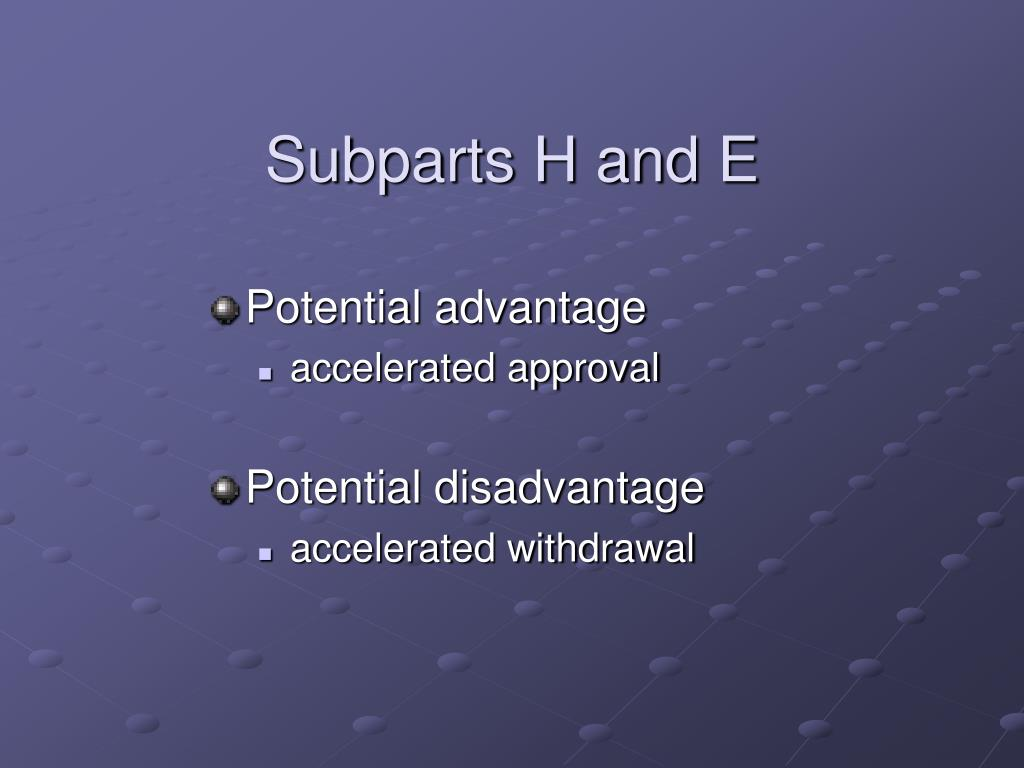 Subparts H and E