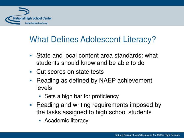 What defines adolescent literacy