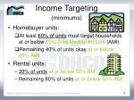 income targeting minimums