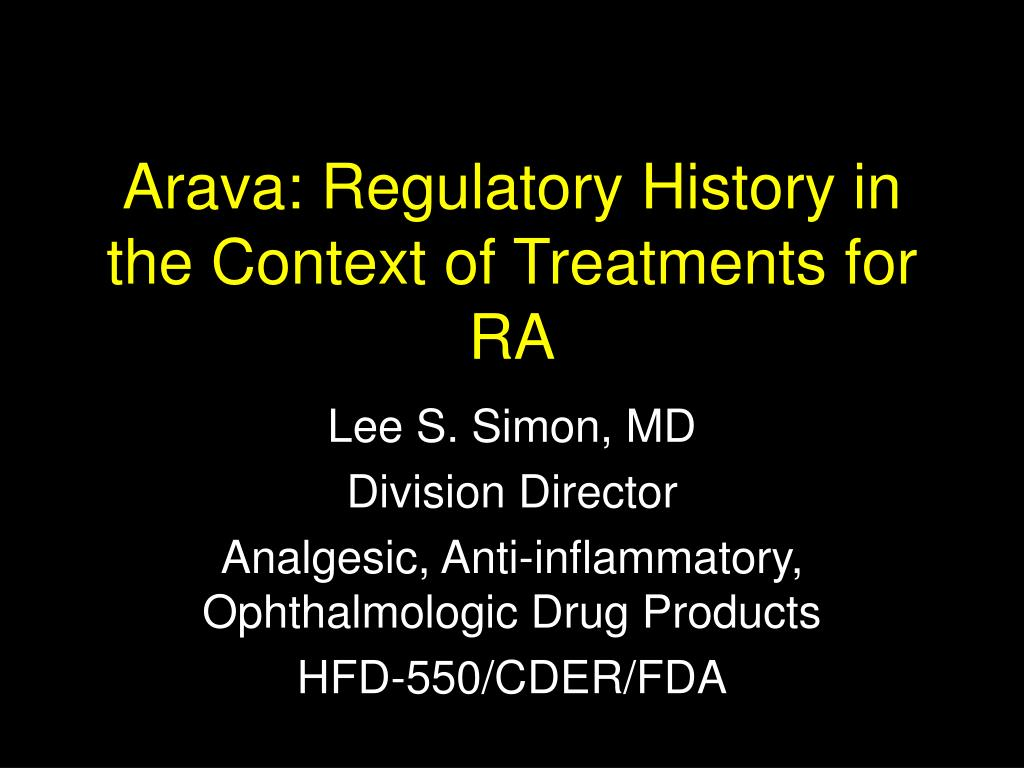 Arava: Regulatory History in the Context of Treatments for RA