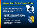 change dish cloths towels often