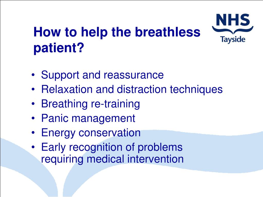 How to help the breathless patient?