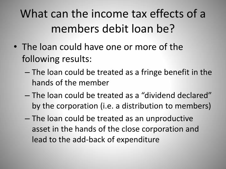 What can the income tax effects of a members debit loan be