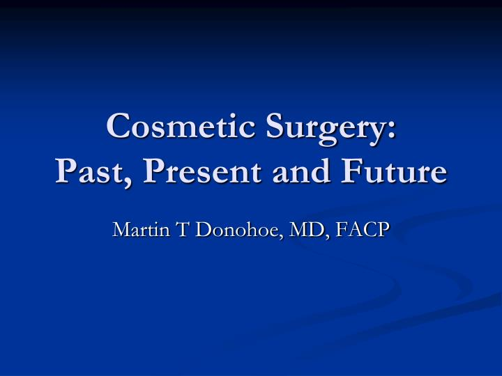cosmetic surgery past present and future n.