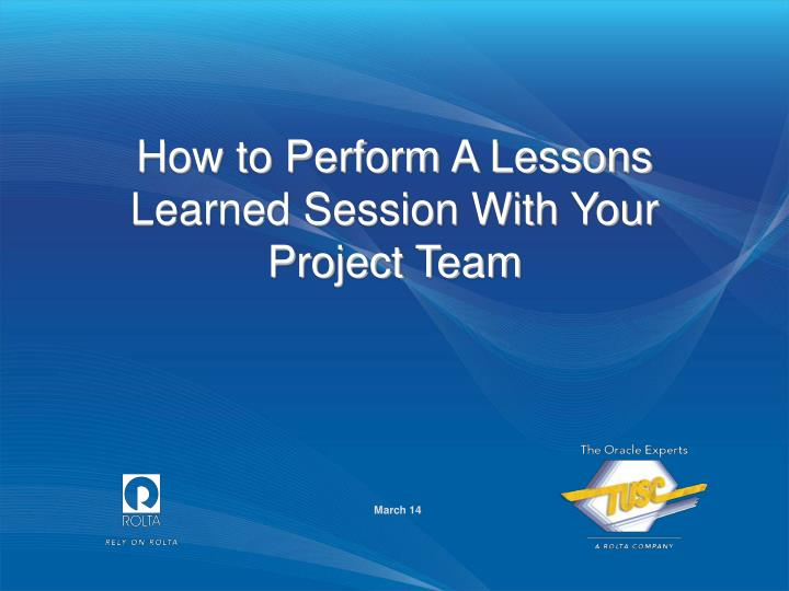 how to perform a lessons learned session with your project team n.