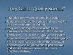 they call it quality science26