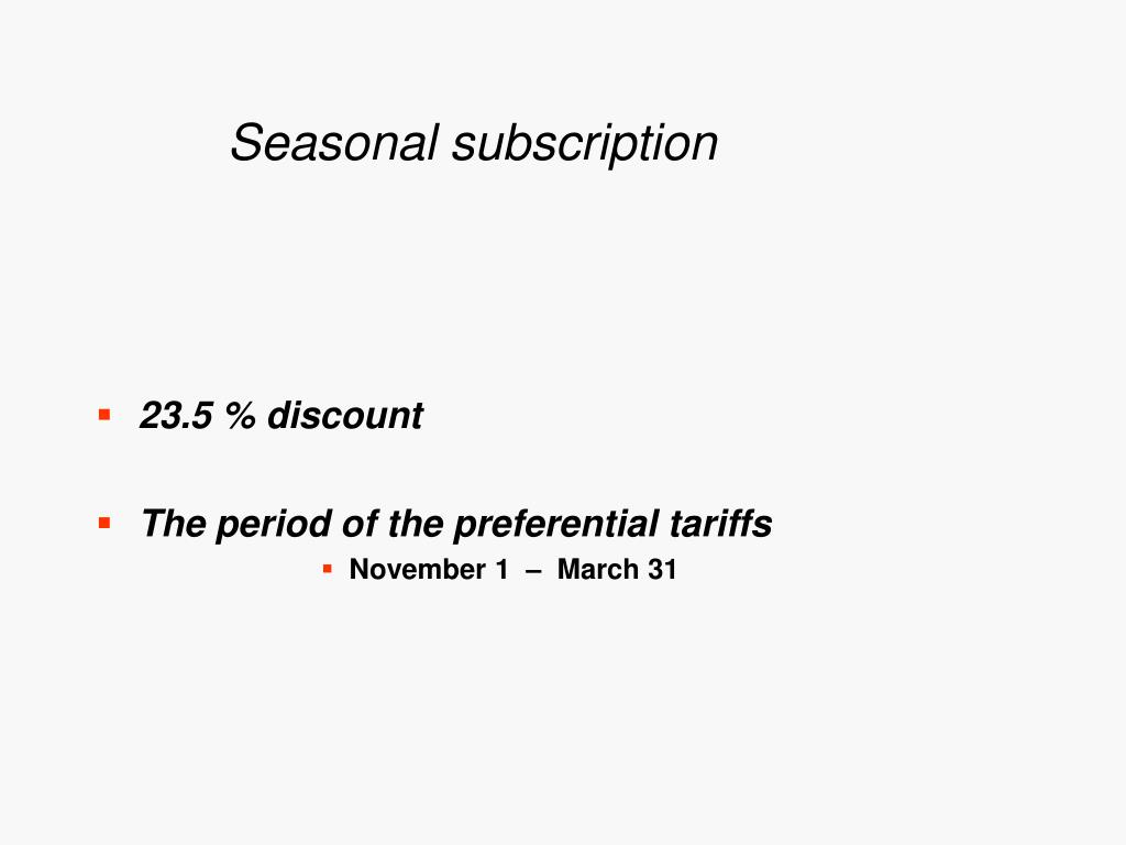 Seasonal subscription