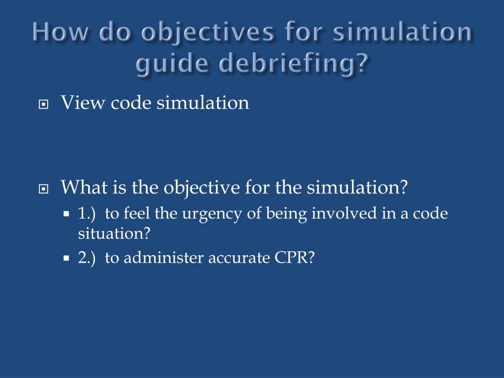 How do objectives for simulation guide debriefing?
