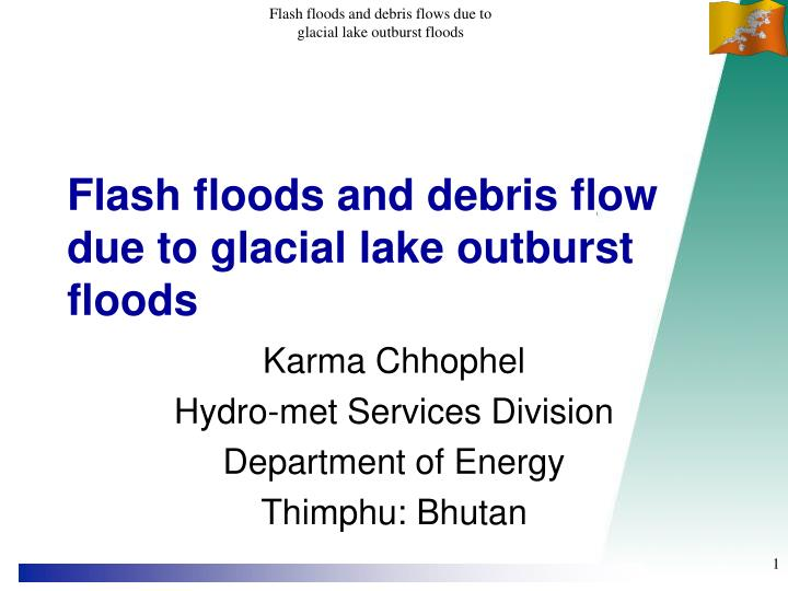 flash floods and debris flow due to glacial lake outburst floods n.