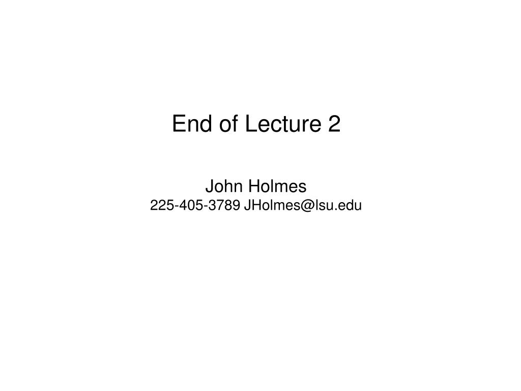 End of Lecture 2