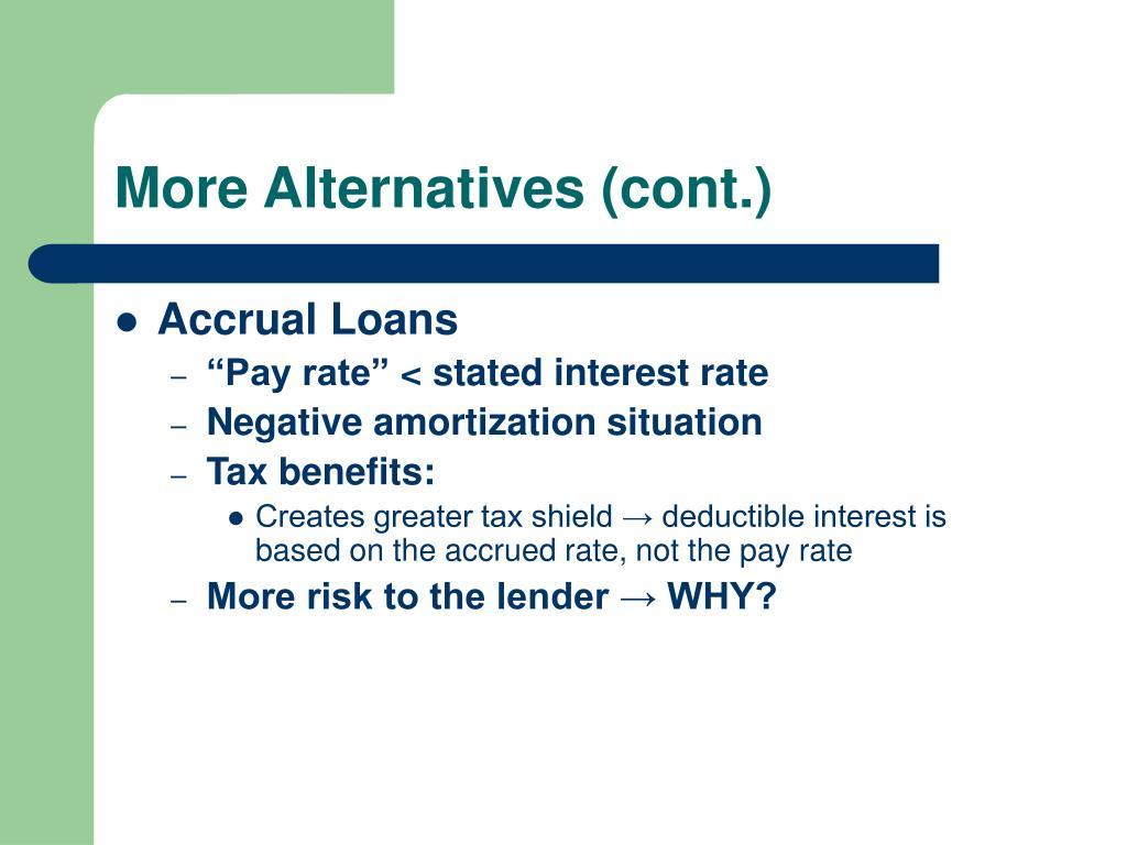More Alternatives (cont.)