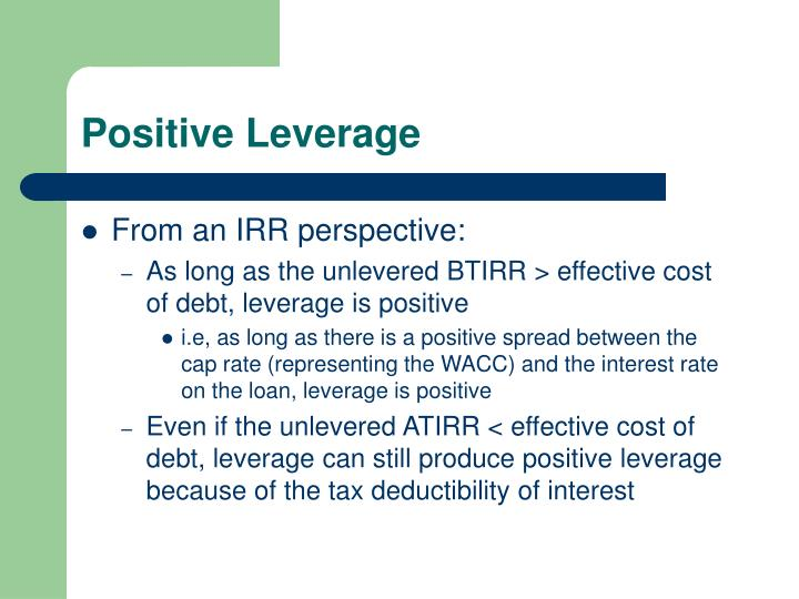 Positive leverage