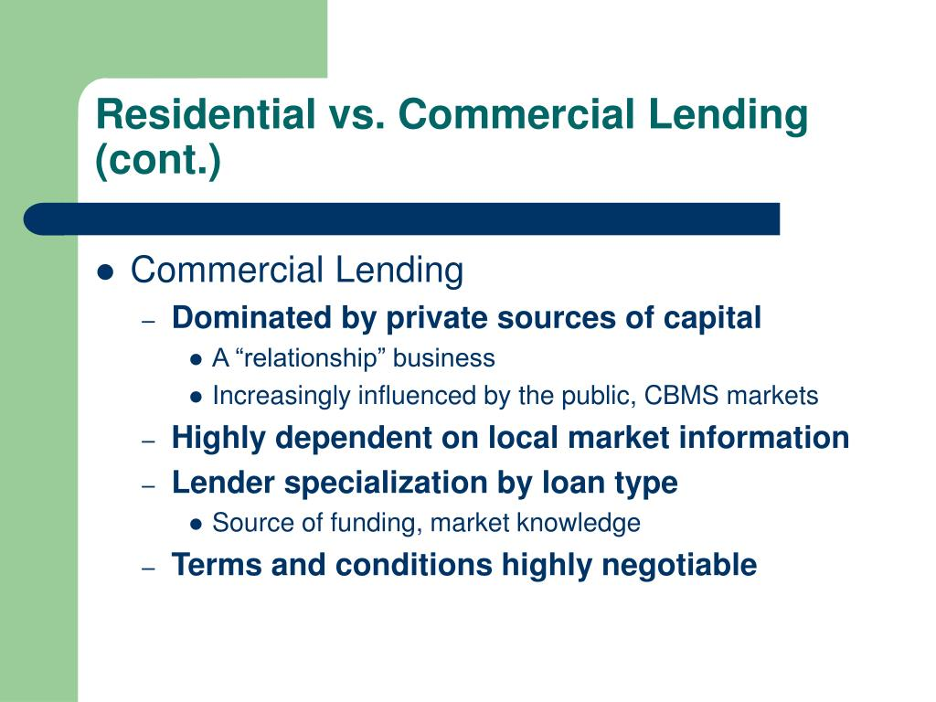 Residential vs. Commercial Lending (cont.)