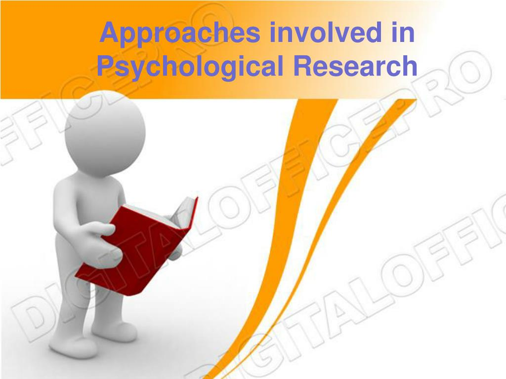 approaches involved in psychological research l.