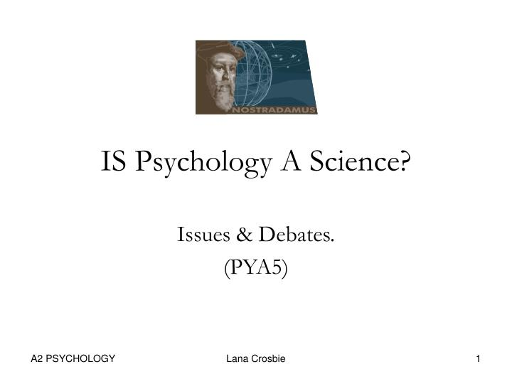 is psychology a science debate essay Psychology: essay on psychology | college essays article shared by essay on psychology psychology has become a very important.