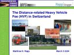 the distance related heavy vehicle fee hvf in switzerland