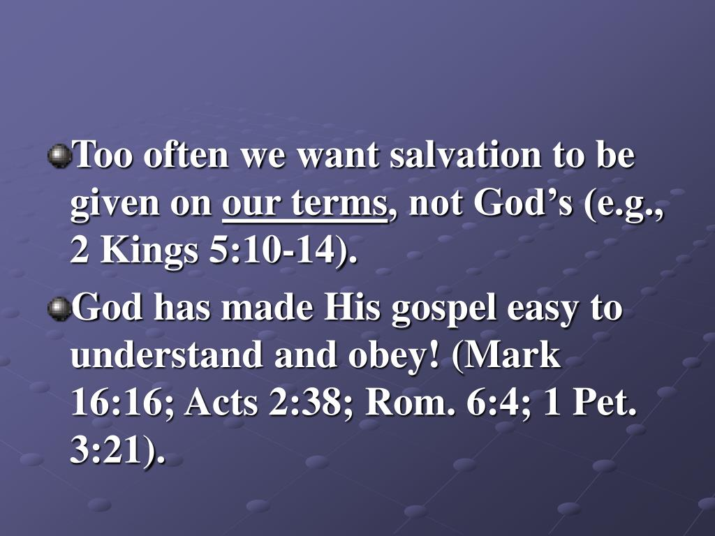 Too often we want salvation to be given on