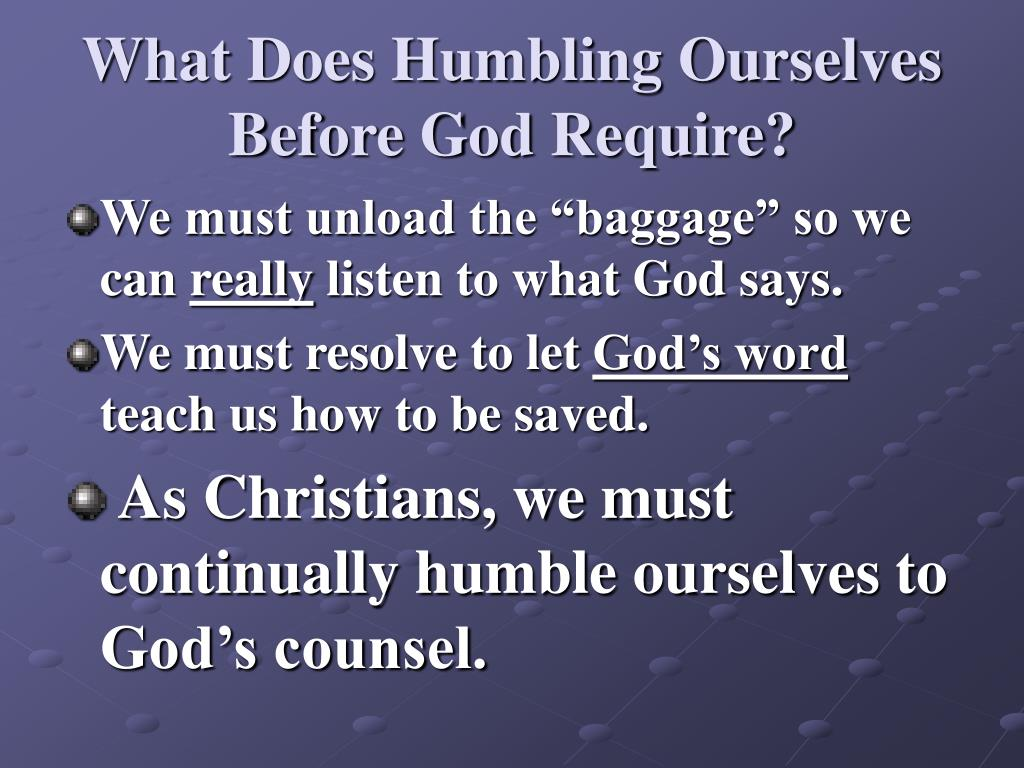 What Does Humbling Ourselves Before God Require?