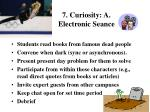 7 curiosity a electronic seance