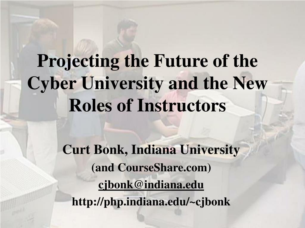projecting the future of the cyber university and the new roles of instructors