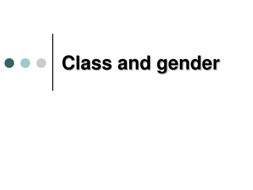 Class and gender