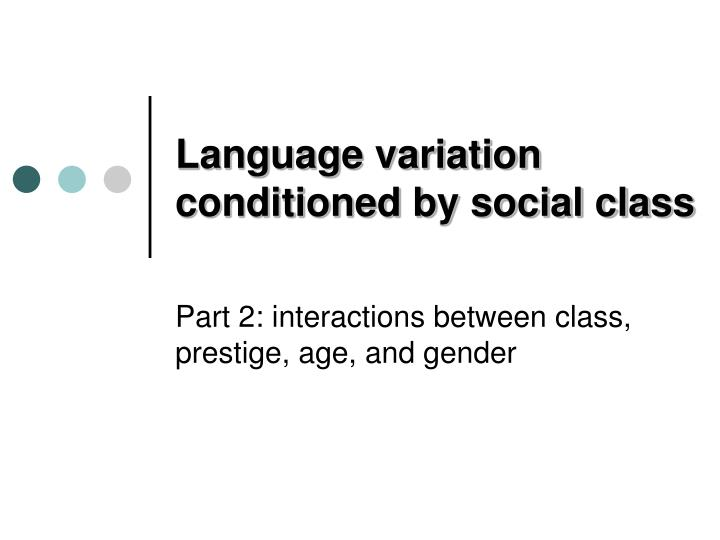 Language variation conditioned by social class